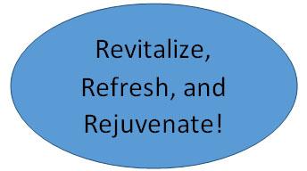 Revitalize, refresh, rejuvenate